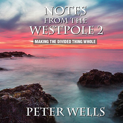 Notes From The West Pole 2, Peter Wells
